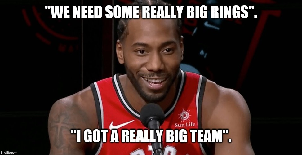 """WE NEED SOME REALLY BIG RINGS"". ""I GOT A REALLY BIG TEAM"". 