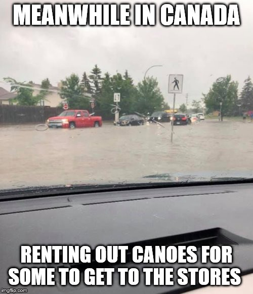 meanwhile in canada | MEANWHILE IN CANADA RENTING OUT CANOES FOR SOME TO GET TO THE STORES | image tagged in meanwhile in canada,meme,memes,funny memes,canoe | made w/ Imgflip meme maker