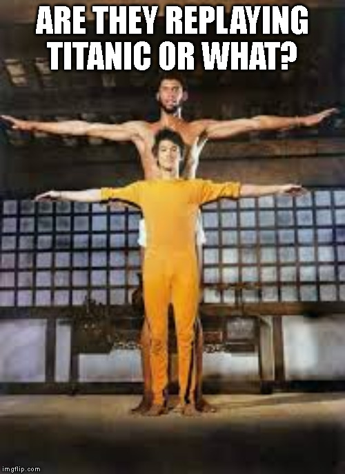 ARE THEY REPLAYING TITANIC OR WHAT? | image tagged in bruce lee,titanic | made w/ Imgflip meme maker