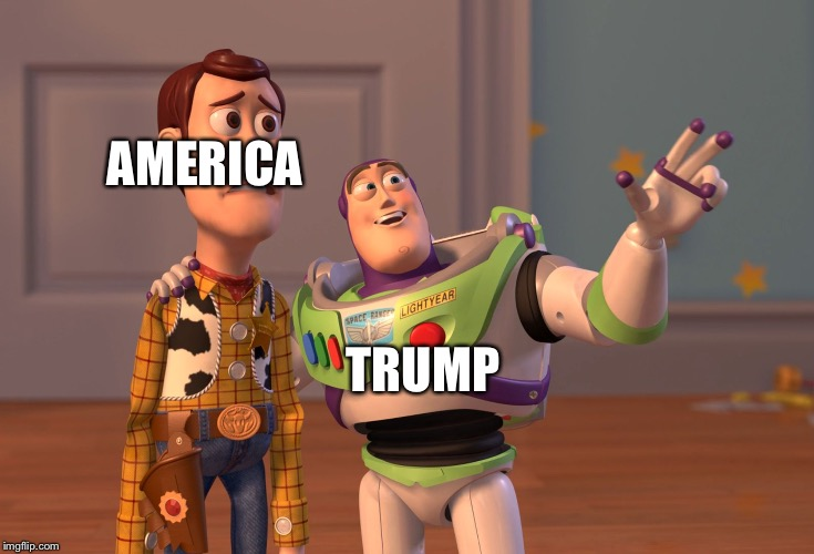 X, X Everywhere Meme | AMERICA TRUMP | image tagged in memes,x x everywhere | made w/ Imgflip meme maker