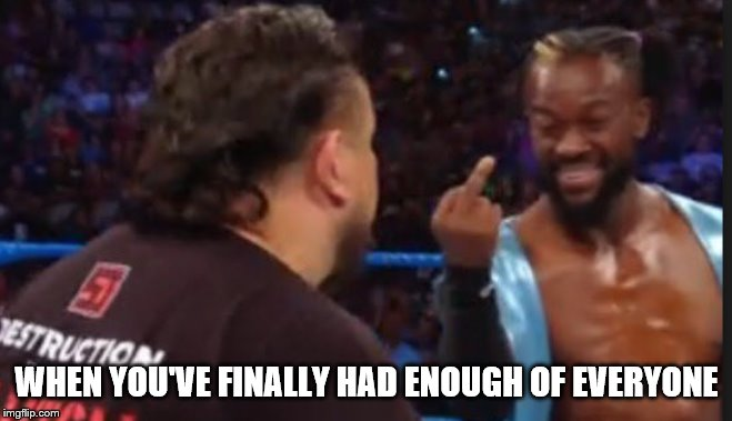 Kofi middle finger | WHEN YOU'VE FINALLY HAD ENOUGH OF EVERYONE | image tagged in kofi middle finger | made w/ Imgflip meme maker
