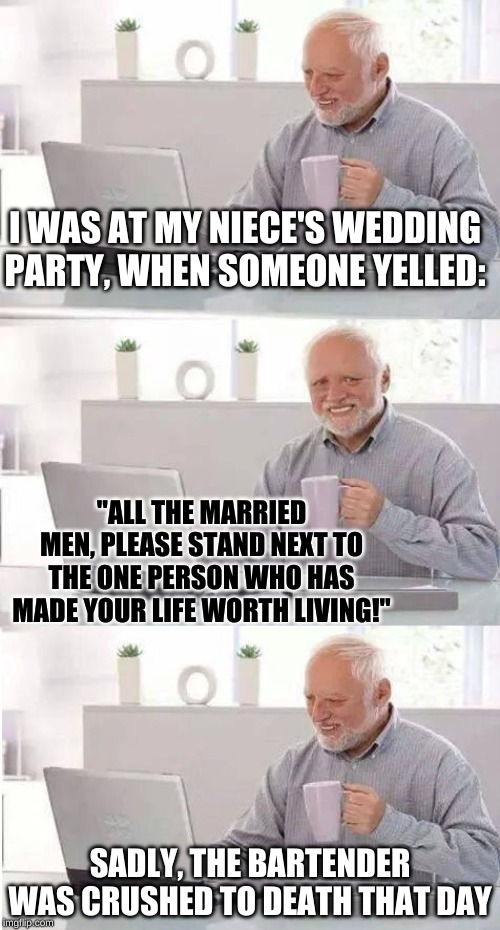 "Sometimes it seems... that I am the only user who makes ""On Second Thought Harold"" memes 