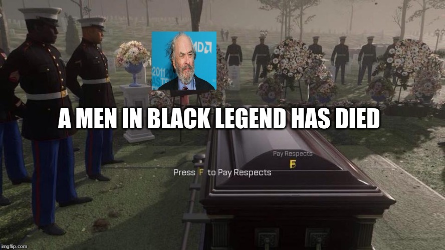 Press F to Pay Respect To This Men In Black Legend RIP RIP Torn (1931-2019) | A MEN IN BLACK LEGEND HAS DIED | image tagged in press f to pay respects,memes,rip,men in black | made w/ Imgflip meme maker