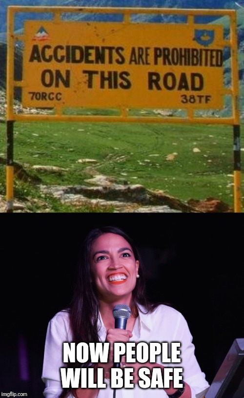 NOW PEOPLE WILL BE SAFE | image tagged in aoc crazy | made w/ Imgflip meme maker