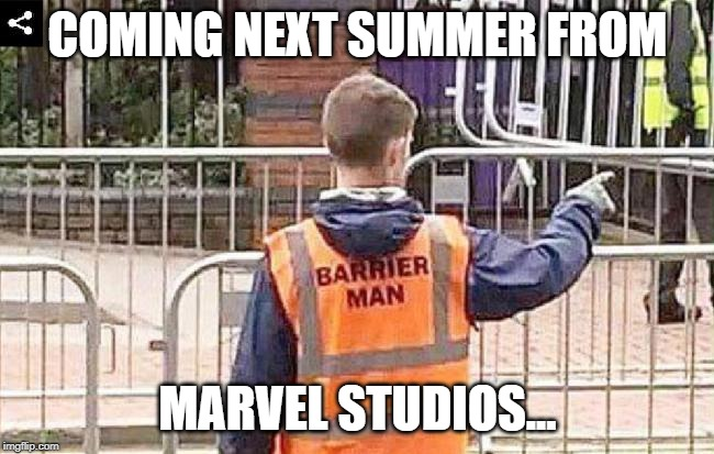 COMING NEXT SUMMER FROM MARVEL STUDIOS... | image tagged in marvel,avengers | made w/ Imgflip meme maker