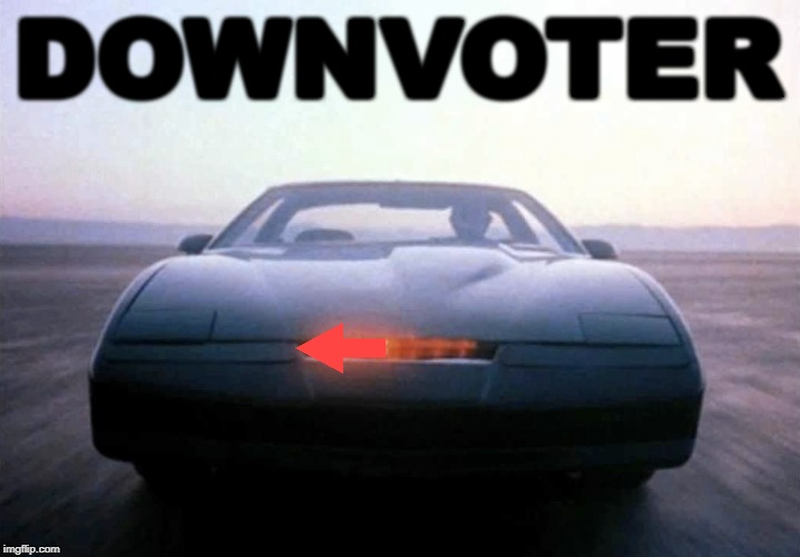 :) | DOWNVOTER | image tagged in downvote,knight rider,imgflip humor | made w/ Imgflip meme maker