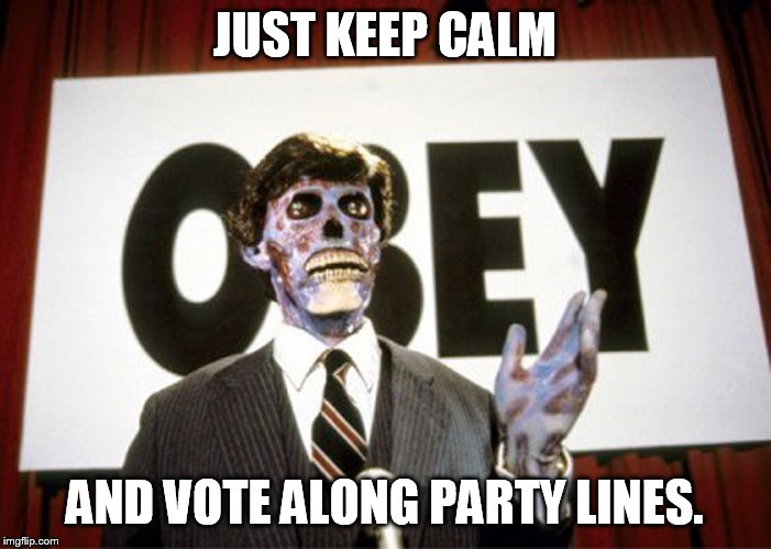 Heads they win, tails you lose, in this rigged game. | JUST KEEP CALM AND VOTE ALONG PARTY LINES. | image tagged in they live1 | made w/ Imgflip meme maker