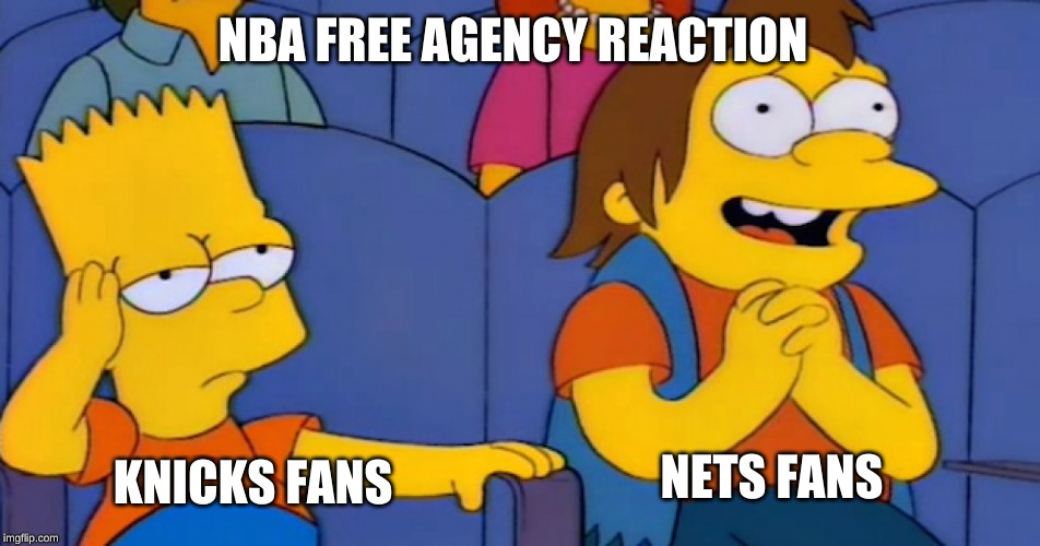 KNICKS FANS NETS FANS NBA FREE AGENCY REACTION | image tagged in new york knicks | made w/ Imgflip meme maker
