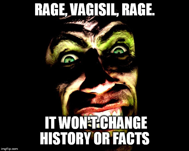 Creep With Toothy Smile, VagabondSouffle Template | RAGE, VAGISIL, RAGE. IT WON'T CHANGE HISTORY OR FACTS | image tagged in creep with toothy smile vagabondsouffle template | made w/ Imgflip meme maker