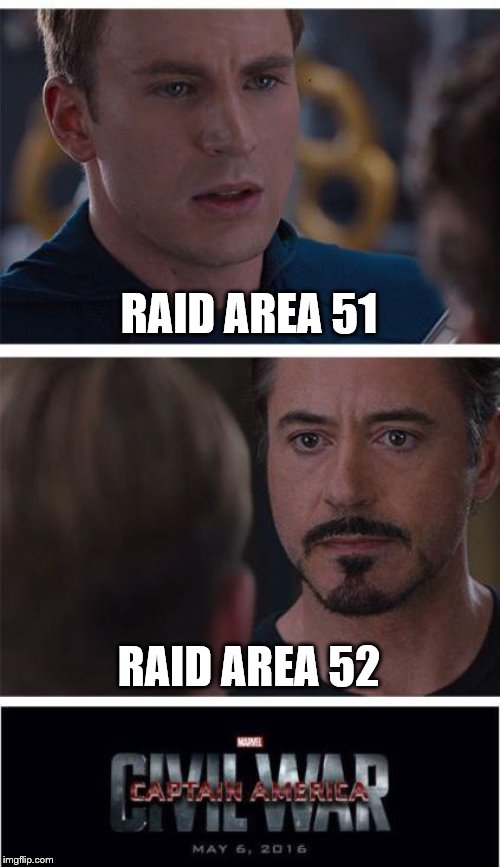 NEW MEME ALERT! | RAID AREA 51 RAID AREA 52 | image tagged in memes,marvel civil war 1,area 51,raid,aliens,ufo | made w/ Imgflip meme maker