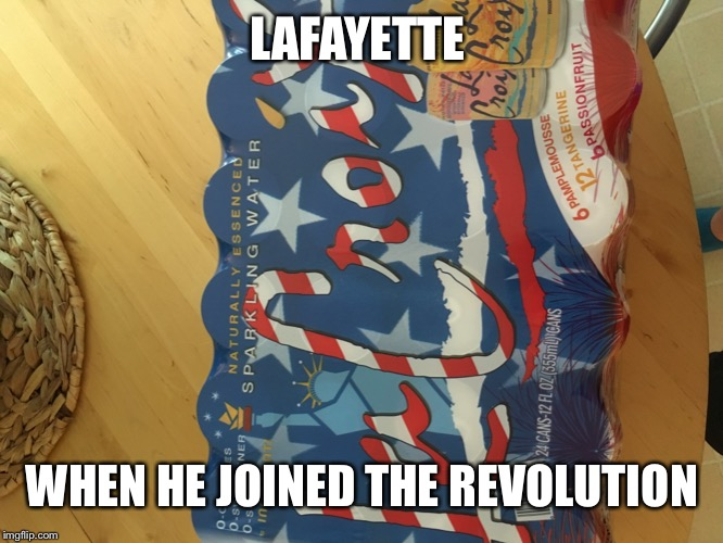 La croix | LAFAYETTE WHEN HE JOINED THE REVOLUTION | image tagged in history,4th of july,french,american revolution | made w/ Imgflip meme maker