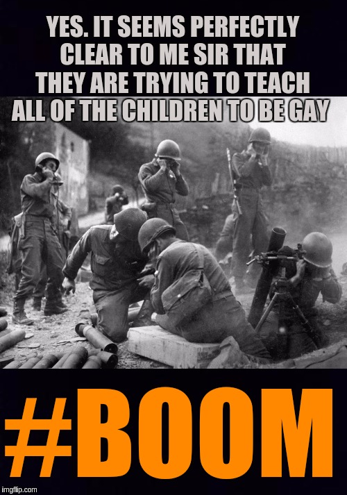 YES. IT SEEMS PERFECTLY CLEAR TO ME SIR THAT THEY ARE TRYING TO TEACH ALL OF THE CHILDREN TO BE GAY #BOOM | image tagged in transgender,transgender bathroom,lgbt,lgbtq,the great awakening | made w/ Imgflip meme maker