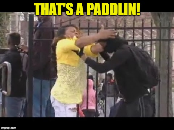 THAT'S A PADDLIN! | made w/ Imgflip meme maker