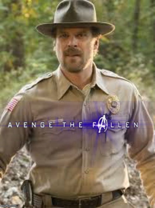 Well, maybe | image tagged in jim hopper,avengers endgame,sad,stranger things | made w/ Imgflip meme maker