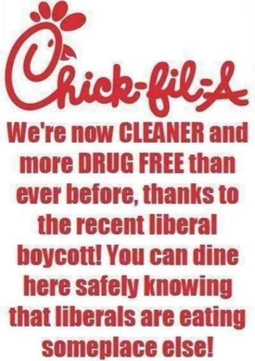 Chick-fil-A: More Drug-free Than Ever! | image tagged in chick-fil-a,super_triggered,stupid liberals,annoy a liberal,triggered liberal,chicken nuggets | made w/ Imgflip meme maker