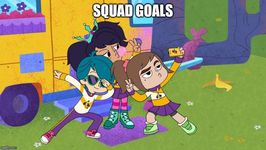 Squad goals | SQUAD GOALS | image tagged in zoe and friends,memes,harvey street kids,harvey girls forever,selfie,squad goals | made w/ Imgflip meme maker