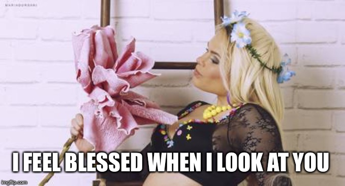 I feel blessed when I look at you -Maria Durbani | I FEEL BLESSED WHEN I LOOK AT YOU | image tagged in durbani,maria durbani,quotes,blessed,fun,happy | made w/ Imgflip meme maker