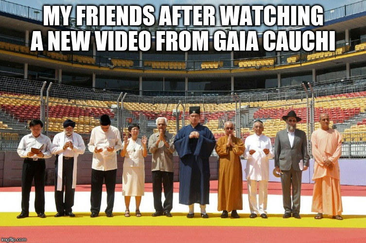 Who Said Gaia Cauchi Hasn't been uploading new videos on her channel for almost a year well Gaia Sucks Ass So Long Live SG Yay. |  MY FRIENDS AFTER WATCHING A NEW VIDEO FROM GAIA CAUCHI | image tagged in memes,singapore,praying mantis,junior eurovision,dank memes | made w/ Imgflip meme maker
