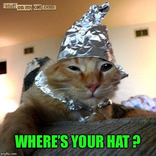 WHERE'S YOUR HAT ? | made w/ Imgflip meme maker