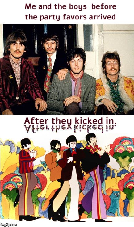 Me and the Boys (circa '68) | image tagged in me and the boys,the beatles,yellow submarine,imgflip humor | made w/ Imgflip meme maker