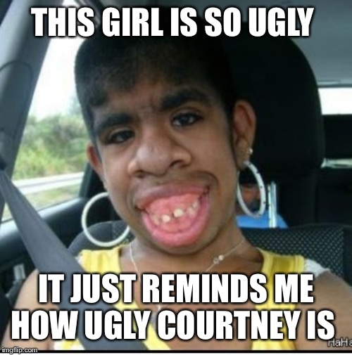 Ugly Girl - Imgflip-7301