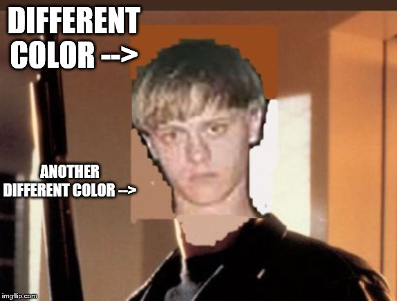 DIFFERENT COLOR --> ANOTHER DIFFERENT COLOR --> | made w/ Imgflip meme maker