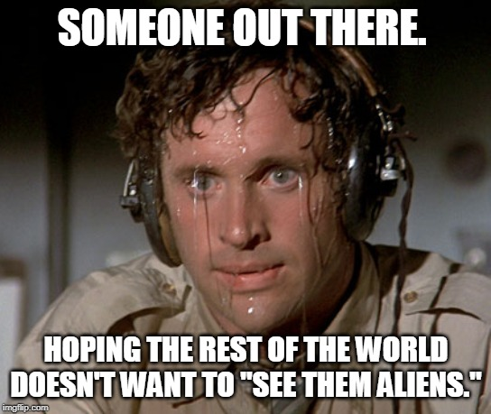 "Sweating on commute after jiu-jitsu | SOMEONE OUT THERE. HOPING THE REST OF THE WORLD DOESN'T WANT TO ""SEE THEM ALIENS."" 