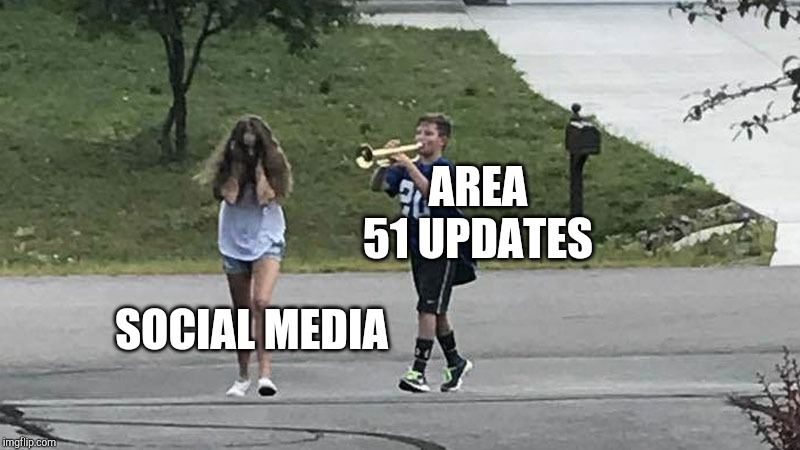 Not Gonna Lie, I Think It's Funny To Watch | SOCIAL MEDIA AREA 51 UPDATES | image tagged in trumpet boy object labeling,area 51,aliens,social media,troll,memes | made w/ Imgflip meme maker