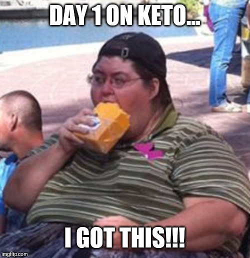 Keto motivation |  DAY 1 ON KETO... I GOT THIS!!! | image tagged in cheese,diet,motivational | made w/ Imgflip meme maker