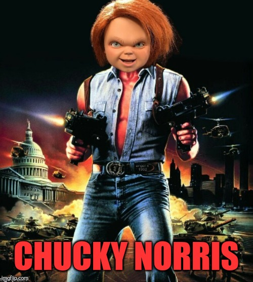 Chucky Norris | CHUCKY NORRIS | image tagged in chuck norris,chucky,jbmemegeek | made w/ Imgflip meme maker
