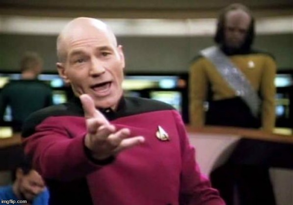 Picard Wtf | image tagged in memes,picard wtf | made w/ Imgflip meme maker