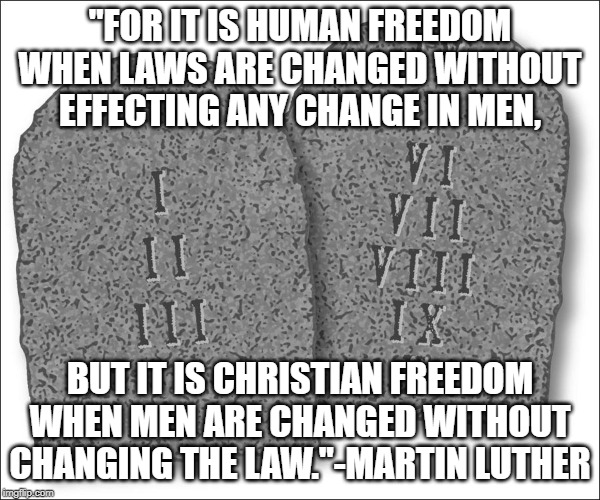 "True Change | ""FOR IT IS HUMAN FREEDOM WHEN LAWS ARE CHANGED WITHOUT EFFECTING ANY CHANGE IN MEN, BUT IT IS CHRISTIAN FREEDOM WHEN MEN ARE CHANGED WITHOUT 