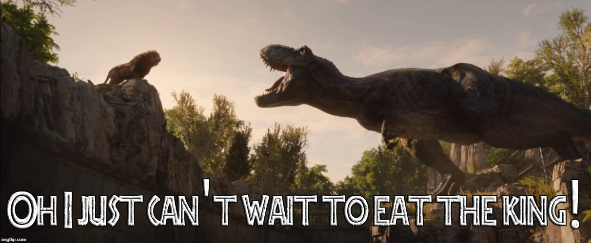 I Just Can't Wait To Eat The King | image tagged in jurassic world,lion king,jurassic park,t-rex,simba | made w/ Imgflip meme maker