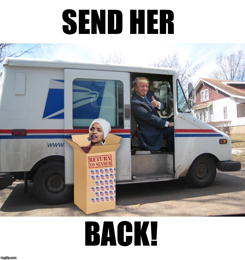 Return to sender!  ;) | SEND HER BACK! | image tagged in maga | made w/ Imgflip meme maker