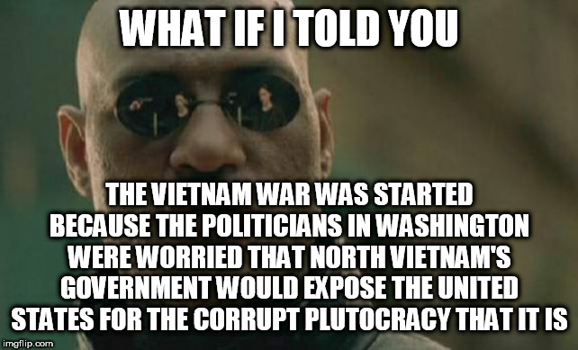 Politics The Vietnam War Memes Gifs Imgflip