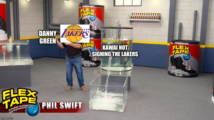 phil swift patching a hole | KAWAI NOT SIGNING THE LAKERS DANNY GREEN | image tagged in phil swift patching a hole | made w/ Imgflip meme maker