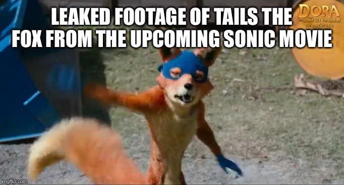 Image Tagged In Tails Sonic Movie Sonic The Hedgehog Paramount Memes Dora The Explorer Imgflip