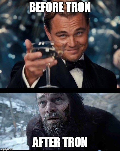 leo before after |  BEFORE TRON; AFTER TRON | image tagged in leo before after | made w/ Imgflip meme maker