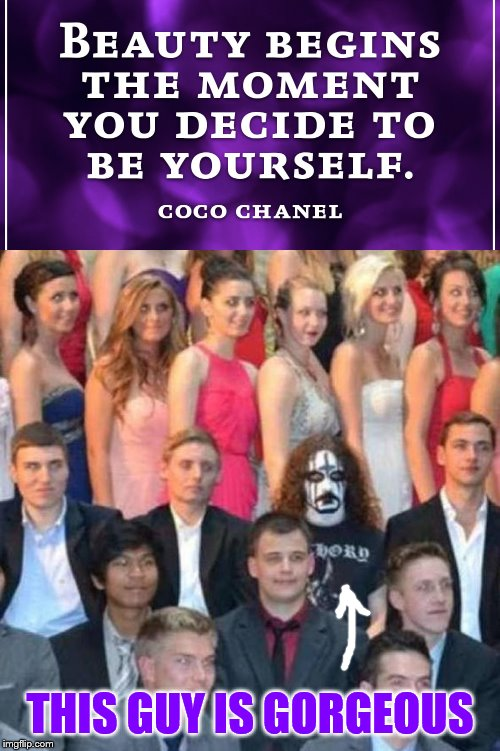 One of these kids is doing his own thing... | THIS GUY IS GORGEOUS | image tagged in memes,funny,be yourself,inspirational quote,king diamond | made w/ Imgflip meme maker