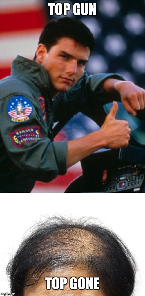TOP GUN TOP GONE | image tagged in top gun | made w/ Imgflip meme maker