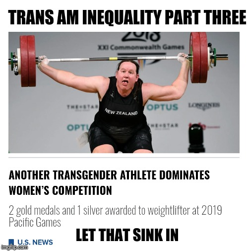 Trans am inequality part Three | TRANS AM INEQUALITY PART THREE LET THAT SINK IN | image tagged in new,transgender,womens rights | made w/ Imgflip meme maker