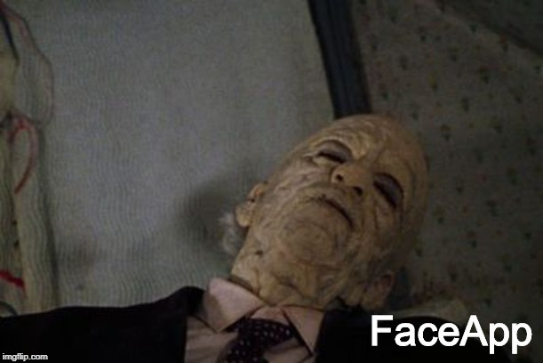 It could happen! | FaceApp | image tagged in faceapp,the texas chain saw massacre,facebook,old age,memes | made w/ Imgflip meme maker