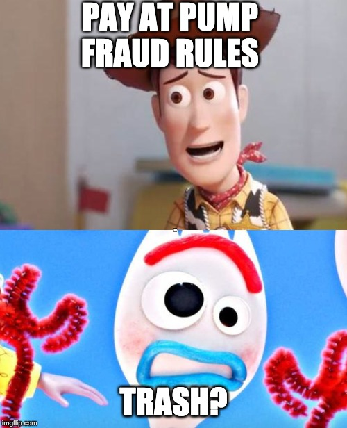 Woody and Forky: Trash? | PAY AT PUMP FRAUD RULES TRASH? | image tagged in toy story,woody,forky,trash | made w/ Imgflip meme maker
