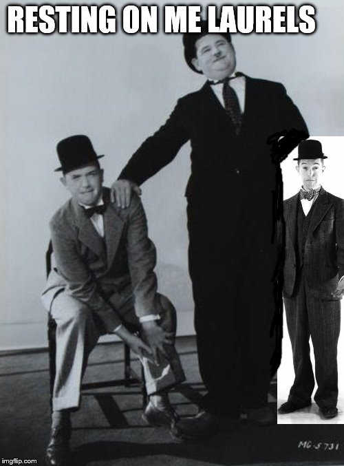When will I learn? |  RESTING ON ME LAURELS | image tagged in laurel and hardy | made w/ Imgflip meme maker