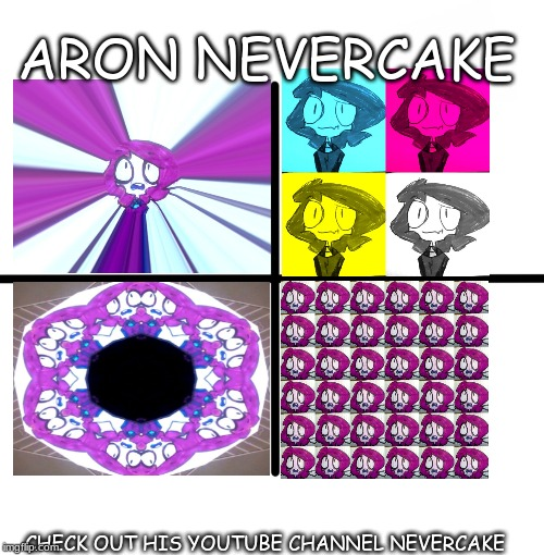 Aron Nevercake |  ARON NEVERCAKE; CHECK OUT HIS YOUTUBE CHANNEL NEVERCAKE | image tagged in memes,blank starter pack,nevercake | made w/ Imgflip meme maker