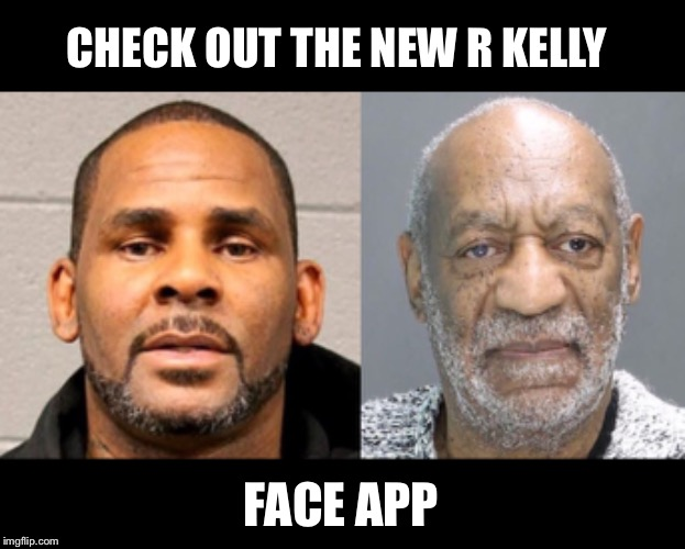 Does the Face App predict who should be Cell Mates? | CHECK OUT THE NEW R KELLY FACE APP | image tagged in r kelly,bill cosby,face app | made w/ Imgflip meme maker