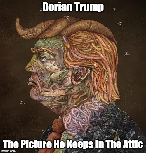 Dorian Trump The Picture He Keeps In The Attic   made w/ Imgflip meme maker
