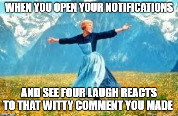 We Have A Lot of Laughs Here | WHEN YOU OPEN YOUR NOTIFICATIONS AND SEE FOUR LAUGH REACTS TO THAT WITTY COMMENT YOU MADE | image tagged in memes,look at all these,facebook,comments,funny | made w/ Imgflip meme maker