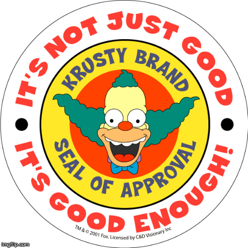 krusty approved | image tagged in krusty approved | made w/ Imgflip meme maker