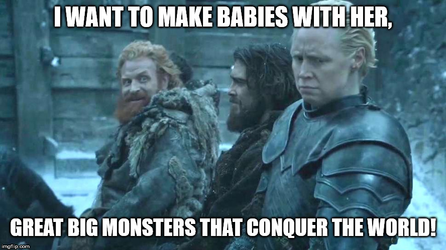 image tagged in tormund,brienne,game of thrones,babies,crush,love | made w/ Imgflip meme maker